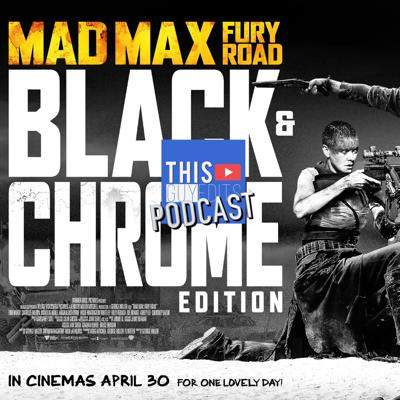 Cover art for Ep. 18 - 'Mad Max Black & Chrome Version'