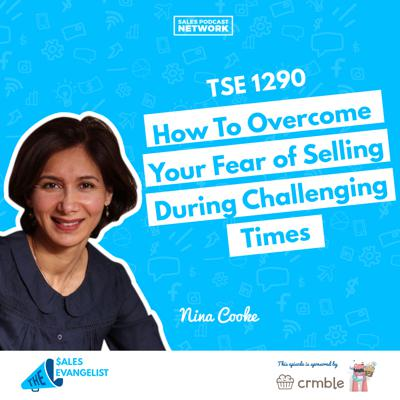 Cover art for TSE 1290: How To Overcome Your Fear of Selling During Challenging Times