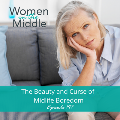 Cover art for EP #147: The Beauty and Curse of Midlife Boredom