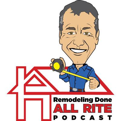 Remodeling Done All Rite Podcast