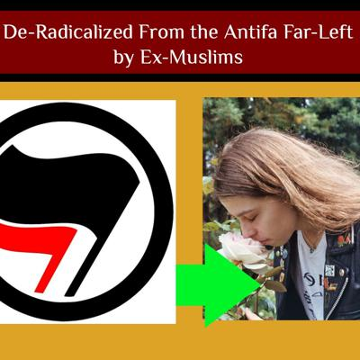 Cover art for EP137: De-Radicalized from the Antifa Far Left—by Ex-Muslims