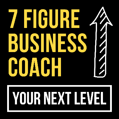 The 7 Figure Business Coach