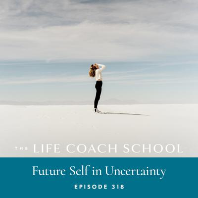 Cover art for Ep #318: Future Self in Uncertainty