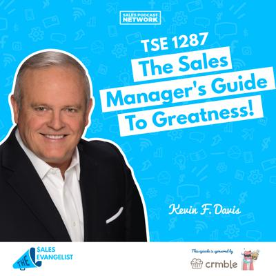 Cover art for TSE 1287: The Sales Manager's Guide To Greatness!