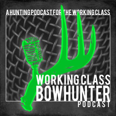 The Working Class Bowhunter - Unscripted - Real - Relatable
