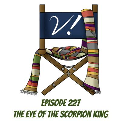 Cover art for Episode 227 - The Eye of the Scorpion King
