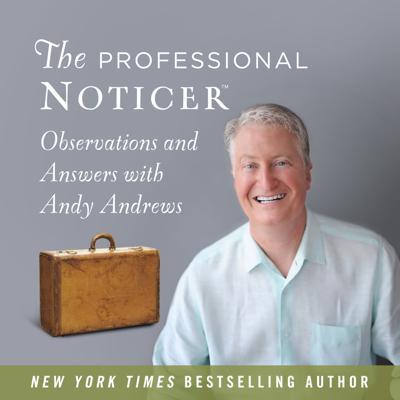 Hosted by New York Times bestselling author Andy Andrews, this inciteful (often hilarious) podcast is built around Common Sense, Wisdom, and Laughter—three ingredients Andy has harnessed to produce extraordinary results for his clients throughout the years.  Now…his number one client is YOU.  The Professional Noticer will be the most fun and productive half hour of your week!