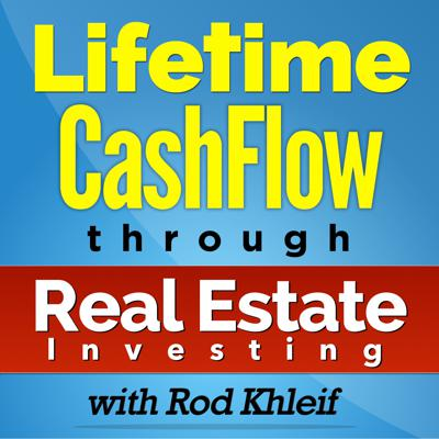 The Lifetime Cash Flow Through Real Estate Investing Podcast grants you access to expert real estate investors, syndicators, lenders, property managers and advisors. These experts share their stories, tips and advice on how they successfully built their businesses, and their fortunes, through multi-family real estate investing.  Host Rod Khleif is a seasoned and passionate real estate investor who has personally owned and managed over 2000 apartments and homes. Rod has combined his passion for real estate investing with his personal philosophies of self-actualization, goal setting, envisioning, and manifesting success to become one of America's top real estate investment professionals.  If you're looking for financial freedom through multi-family real estate investing and want to learn strategies from some of the best real estate investors in the country… then this is the podcast for you.  We are only interested in adding value to our listeners and helping them find financial success.