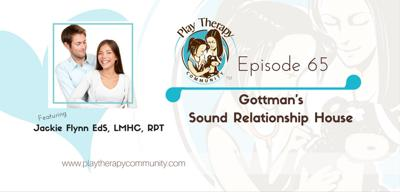 Cover art for 65: Gottman's Sound Relationship House with Jackie Flynn, Trained in Level 3 Gottman Method Couples Therapy