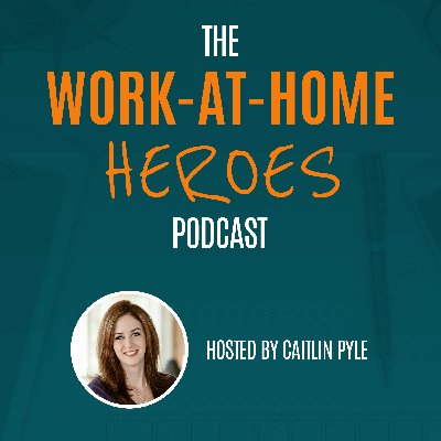 "Work-at-home expert Caitlin Pyle digs deep with individuals from all over the world who make a living from home using various skills. With a refreshingly realistic focus on people who earn $500 to $4,000 per month, the Work-At-Home Heroes podcast will wake you up to a world of possibility -- and make you ask yourself, ""Why not me?"""