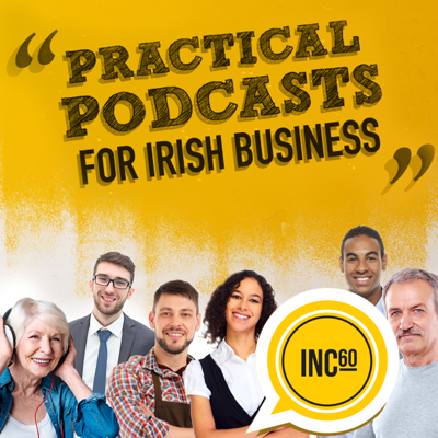 INC60 - Irish Business Podcasts