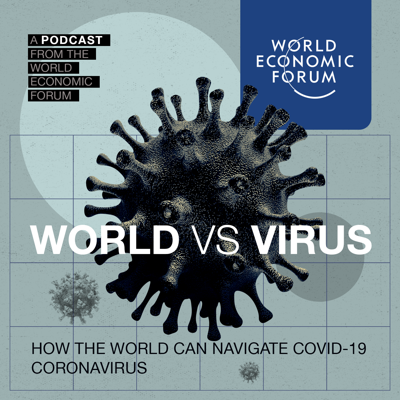 A weekly podcast breaking down the latest news, research, and analysis of the COVID-19 coronavirus, from the World Economic Forum