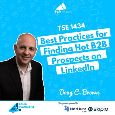 Cover art for LinkedIn: Best Practices for Finding Hot B2B Prospects on LinkedIn| Doug C Brown - 1434