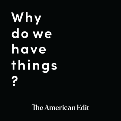 Have you ever wondered about the people who made your favorite mug, shirt or chair? In Why Do We Have Things?, Rita Mehta of The American Edit and Erin Husted of Hackwith Design House interview the independent designers, artists, small business owners and creatives behind our favorite things.