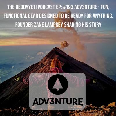 Cover art for #193 Adv3nture - Fun, Functional Gear Designed To Be Ready For Anything. Founder Zane Lamprey Sharing His Story