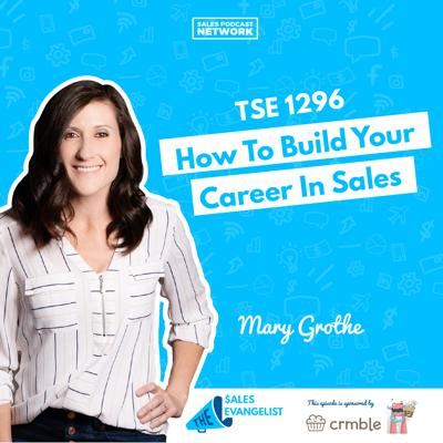 Cover art for TSE 1296: How To Build Your Career In Sales