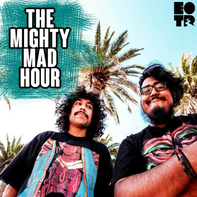 Cover art for The Mighty Mad Hour - Episode 14 -