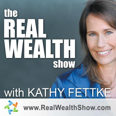 "Smart real estate investing will give you the time and the money to live life on your own terms! We call that real wealth. Host Kathy Fettke is Co-CEO of Real Wealth Network, author of the best selling ""Retire Rich with Rentals"