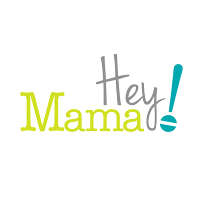 Hey Mama! Podcast