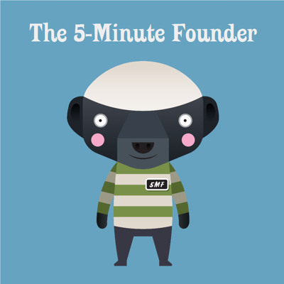 The 5-Minute Founder