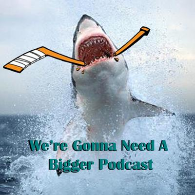 We're Gonna Need A Bigger Podcast