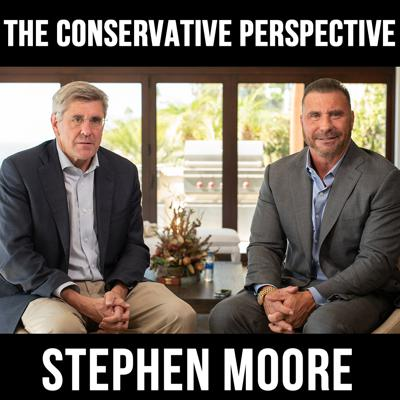 Cover art for The Conservative Perspective with Stephen Moore