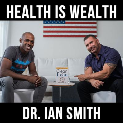 Cover art for Health is Wealth- with Dr. Ian Smith