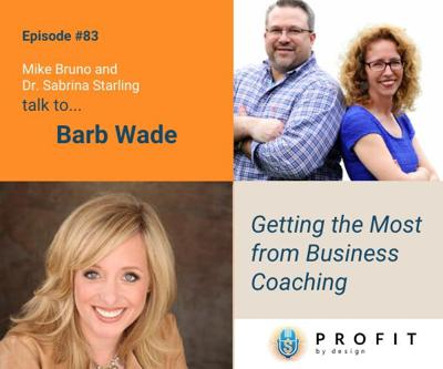 Cover art for 83: Getting the Most from Business Coaching with Barb Wade