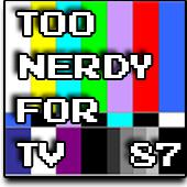 Too Nerdy For TV