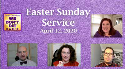 Cover art for April 12, 2020 - We Don't Die EASTER SUNDAY Online Service