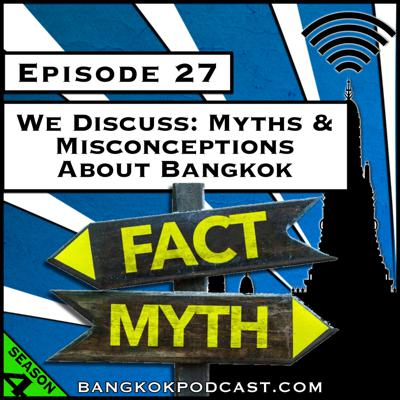 Cover art for We Discuss: Myths and Misconceptions About Bangkok [Season 4, Episode 27]
