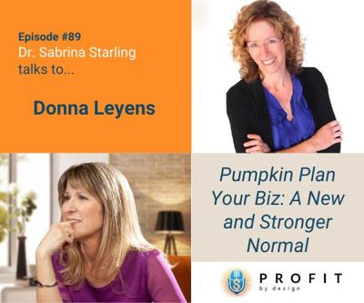 Cover art for 89: Pumpkin Plan Your Biz: A New and Stronger Normal with Donna Leyens