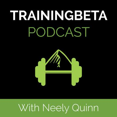 Hosted by Neely Quinn, The TrainingBeta Podcast is a weekly conversation with rock climbing's best and brightest. Pro rock climbers, climbing trainers, and other insightful members of the climbing community offer their experiences with training for climbing, the best diet for climbing, and their personal stories with climbing. Whether you're a beginner climber or a seasoned pro, you'll learn something new from these conversations.
