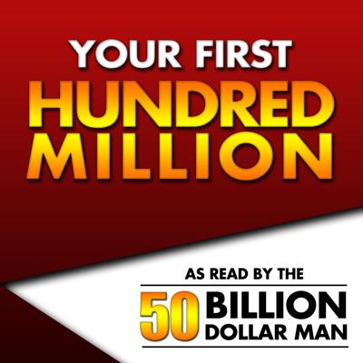 Cover art for Your First Hundred Million | Episode 13
