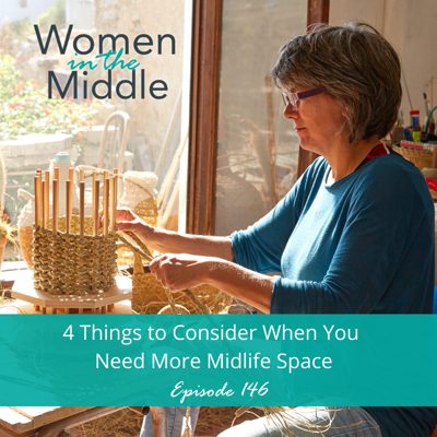 Cover art for EP #146: 4 Things to Consider When You Need More Midlife Space
