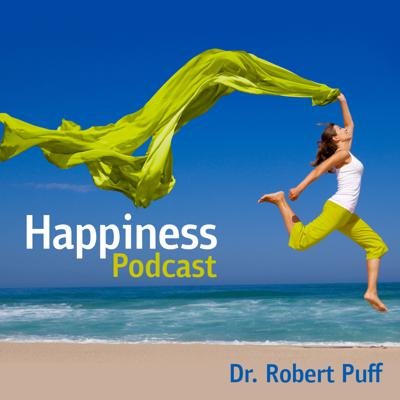 Do you ever wonder what it takes to lead a peaceful, happy life? Are you curious about the specific steps involved in a self-actualized, limitless life? Are you struggling with anxiety or depression? Or are you just plain tired and want some help? We explore all these concerns and more every week on the Happiness Podcast, which has been downloaded over 8 million times since its inception. Happiness does not happen by chance, but because we take specific actions in our lives to create it. Dr. Robert Puff, Ph.D., author of 13 books, TV show host, Psychology Today blogger, and corporate trainer, has been studying the actions it takes to reach the highest levels of human achievement for decades, and he wants to share what he knows with you. Come and explore, along with millions of others from the Happiness Podcast, Dr. Puff books and Psychology Today blog, private clients and corporate workshop attendees, the specific steps to take so that you can soar in your life. To learn more, go to: http://www.HappinessPodcast.org/