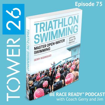 Cover art for Episode #75: Coach Gerry and Emma-Kate Lidbury Discuss Their NEW Book, Triathlon Swimming-Master Open Water Swimming with the TOWER 26 Method