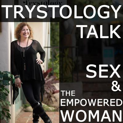 Trystology Talk: Sex and the Empowered Woman