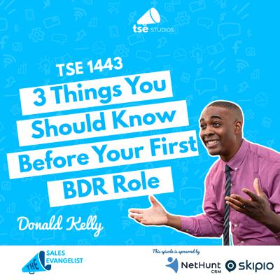 Cover art for 3 Things You Should Know Before Your First BDR Role | Donald Kelly - 1443