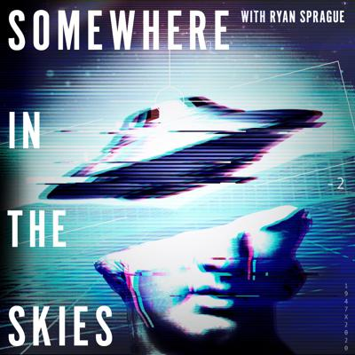 Somewhere in the Skies is a weekly podcast dedicated to discussing UFOs, the paranormal, and just plain weird. Hosted by author and UFO journalist, Ryan Sprague, the show features current UFO events from around the world, audio docs, and special guests. Join Ryan as he asks new questions, and perhaps even finds some answers to the mysteries that lay somewhere in the skies. New episodes every Monday. Learn more at www.somewhereintheskies.com