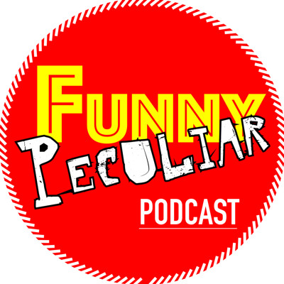 Funny Peculiar Podcast