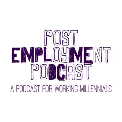 Post Employment Podcast