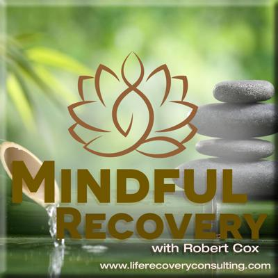 Cover art for Mindful Recovery - The Journey Continues