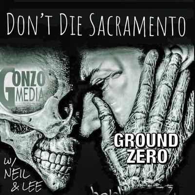 Don't Die Sacramento Podcast Show