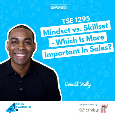 Cover art for TSE 1295: Mindset vs. Skillset - Which Is More Important In Sales?