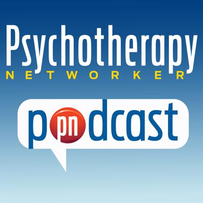 Psychotherapy Networker Podcast