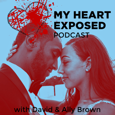 My Heart Exposed Podcast: Love, Sex, Relationships... God's Way.