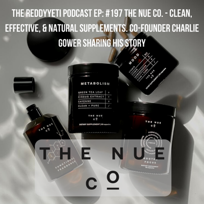 Cover art for #197 The Nue Co. - Clean, Effective, & Natural Supplements. Co-Founder Charlie Gower Sharing His Story