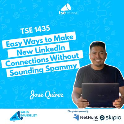 Cover art for Easy Ways to Make New LinkedIn Connections Without Sounding Spammy | Jose Quiroz - 1435