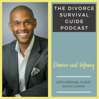 Cover art for Divorce and Your Money with Shawn Leamon